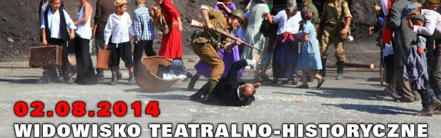 Widowisko Historyczno – Teatralne </br>02-08-2014 r.