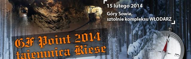 GF POINT 2014 – TAJEMNICA RIESE 15.02.2014 r.