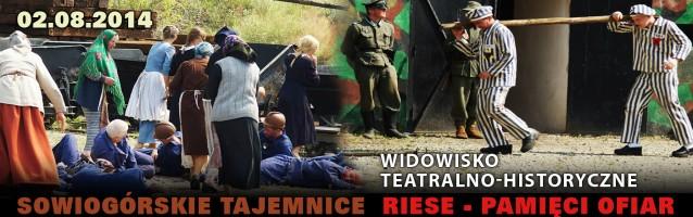 Widowisko Teatralno Historyczne. Sowiogórskie Tajemnice. RIESE – Pamięci Ofiar.</br> 02.08.2014r.